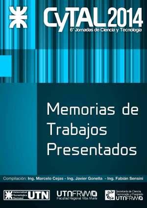 6ª Jornadas de Ciencia y Tecnología - CyTAL 2014 Memoria de Trabajos Presentados